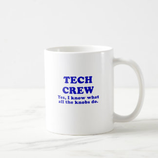 Tech Crew Yes I know what all the Knobs do Coffee Mug