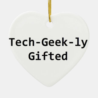 Tech-Geek-ly Gifted Ceramic Ornament
