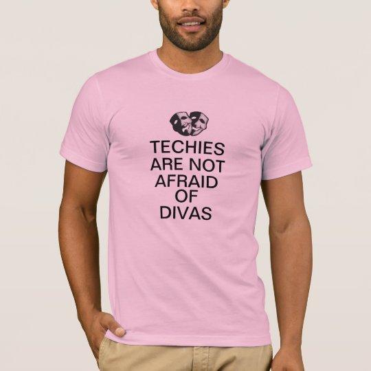 Techies Are Not Afraid of Divas T-Shirt