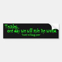 Techies rule the world bumper sticker