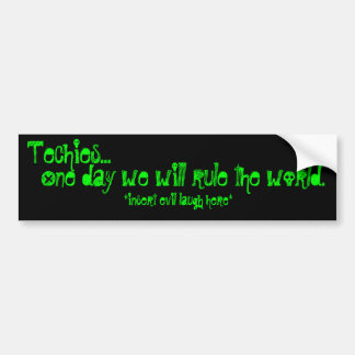 Techies rule the world bumper sticker