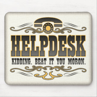 Technical Support Humor Mouse Pad