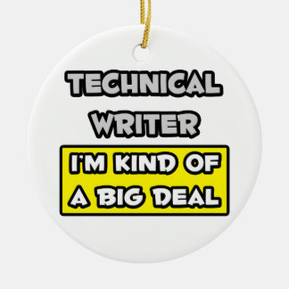 Technical Writer .. I'm Kind of a Big Deal Christmas Ornaments