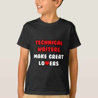 Technical Writers Make Great Lovers T-Shirt