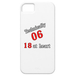 Technically 06, 18 at heart iPhone SE/5/5s case