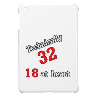 Technically 32, 18 at heart iPad mini case