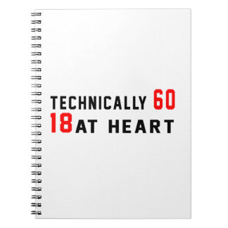 Technically 60, 60 at heart notebook