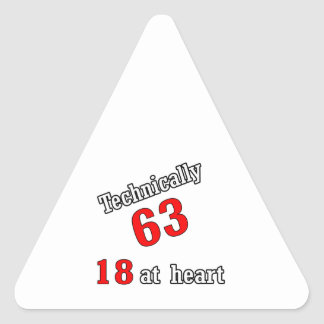 Technically 63, 18 at heart triangle sticker