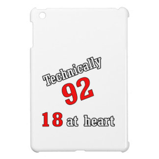Technically 92, 18 at heart cover for the iPad mini