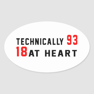 Technically 93, 18 at heart oval sticker