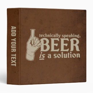 technically speaking, beer is a solution binders
