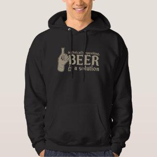 technically speaking, beer is a solution hoodie