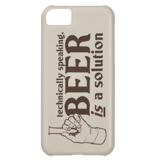 Technically Speaking, Beer is a solution iPhone 5C Case