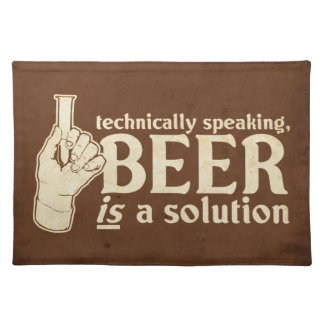 technically speaking, beer is a solution place mat
