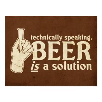 technically speaking, beer is a solution postcard