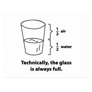 Technically, The Glass Is Always Full Postcard