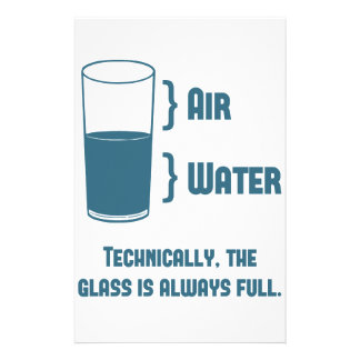 Technically The Glass Is Always Full Stationery