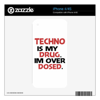 Techno is my Drug I'm over Dosed Skins For iPhone 4S