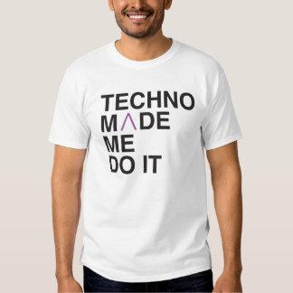 Techno Made me Do it Shirt