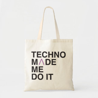 Techno Made Me do It Tote Bag