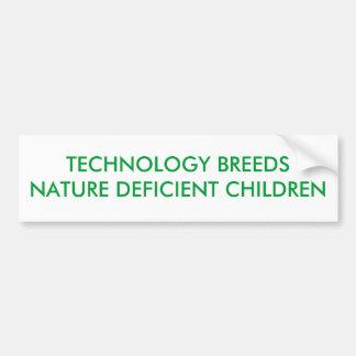 TECHNOLOGY BREEDS NATURE DEFICIENT CHILDREN BUMPER STICKER