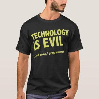Technology is evil. I should know, I programmed it T-Shirt