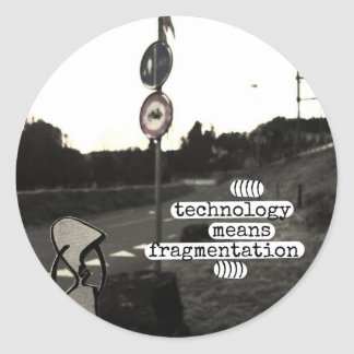 technology means fragmentation classic round sticker