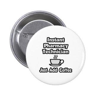 Técnico inmediato de la farmacia. Apenas añada el Pin Redondo De 2 Pulgadas