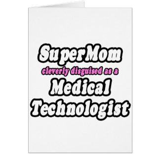 Tecnólogo médico del SuperMom… Tarjeta De Felicitación