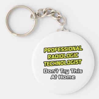 Tecnólogo radiológico profesional. Chiste Llavero Redondo Tipo Pin