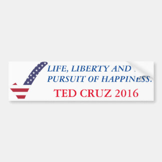 Ted Cruz 2016-Life, Liberty, Pursuit of Happines Bumper Sticker