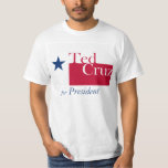 Ted Cruz for President T Shirts