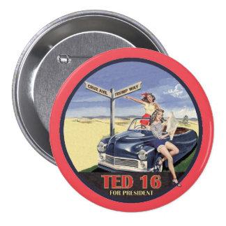 Ted Cruz para el presidente 2016 Pin Redondo De 3 Pulgadas