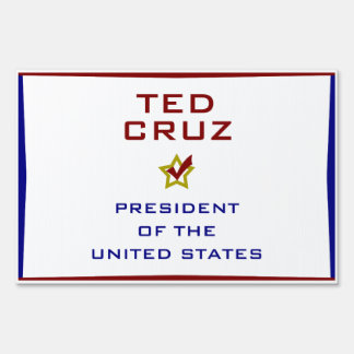 Ted Cruz President USA V2 Lawn Sign
