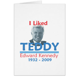 Ted Kennedy I LIKED TEDDY Card