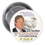 Ted Kennedy, Jr. para el presidente 2016 Pins