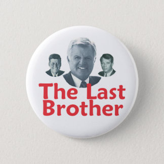 Ted Kennedy Last Brother Button