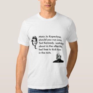 Ted Kennedy Should Watch Out Shirt