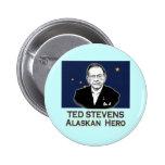 Ted Stevens, Alaskan Hero Tshirts, Hoodies Pinback Button