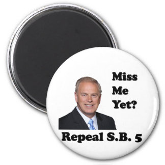Ted Strickland Miss Me Yet? Repeal SB5 2 Inch Round Magnet