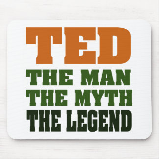 TED - the Man, the Myth, the Legend Mouse Pad