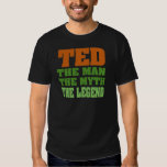 TED - the Man, the Myth, the Legend T-Shirt