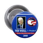 Ted Weill para el presidente 2008 Pin Redondo De 2 Pulgadas