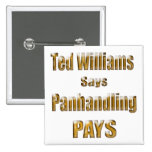 Ted Williams dice Panhandling Pays2 Pins