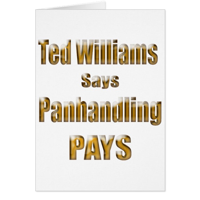 Ted Williams says Panhandling Pays2 Card