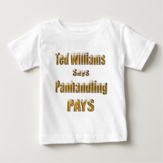 Ted Williams says Panhandling Pays2 Tees