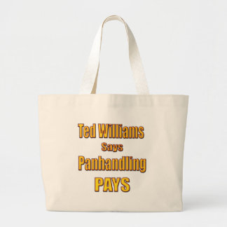 Ted Williams says Panhandling Pays Canvas Bags