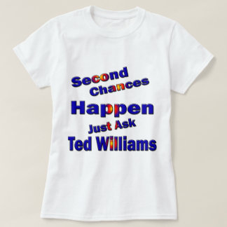 Ted Williams Second Chance2 Tee Shirt