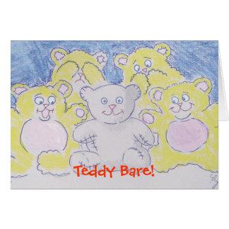 Teddy Bare! Greeting Card