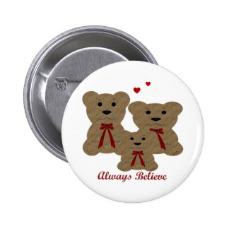 *Teddy Bear Blessing ~ Always Believe Pinback Button